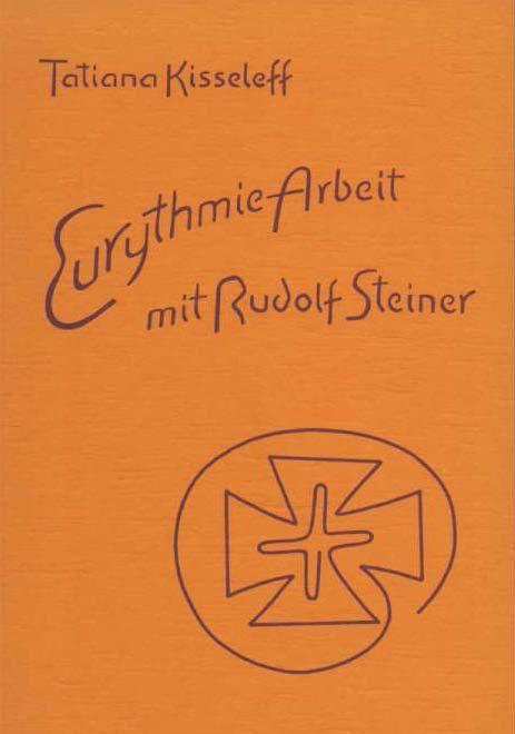 Eurythmie-Arbeit mit Rudolf Steiner